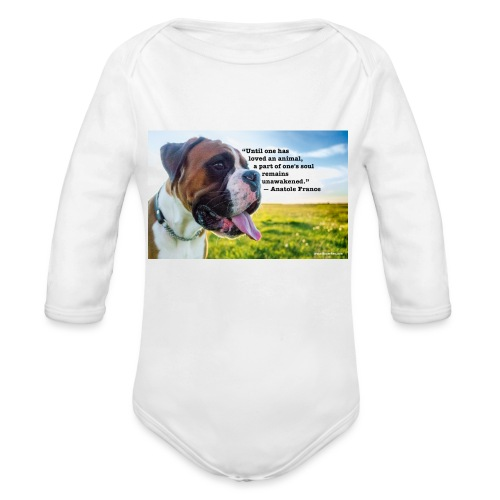 Until one has loved an animal - Organic Long Sleeve Baby Bodysuit