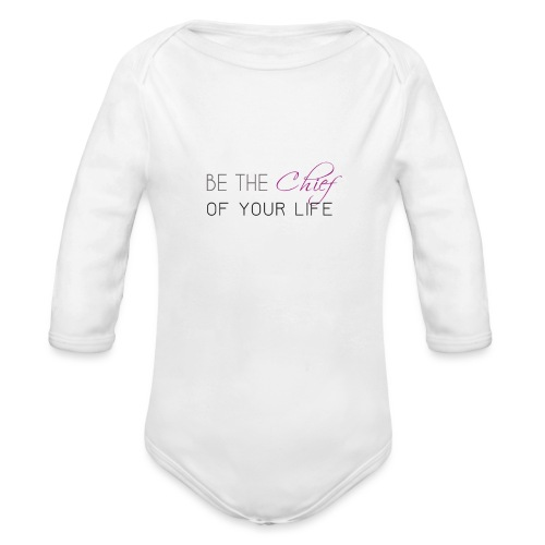 Be_the_Chief_of_your_life-_Black_Version - Organic Long Sleeve Baby Bodysuit