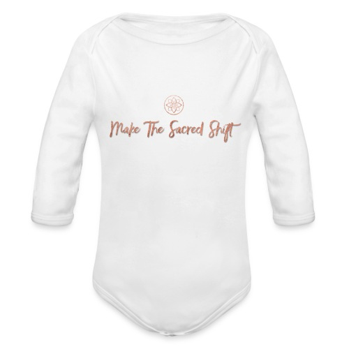 Make The Sacred Shift 2 - Organic Long Sleeve Baby Bodysuit