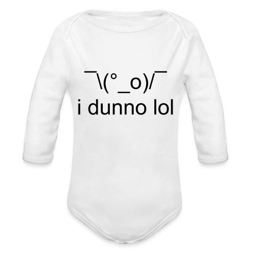 i dunno lol - Organic Long Sleeve Baby Bodysuit