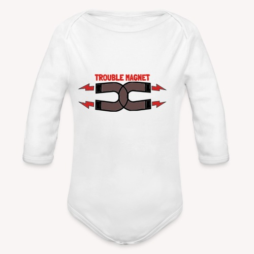 Are u a Trouble Magnet? - Organic Long Sleeve Baby Bodysuit
