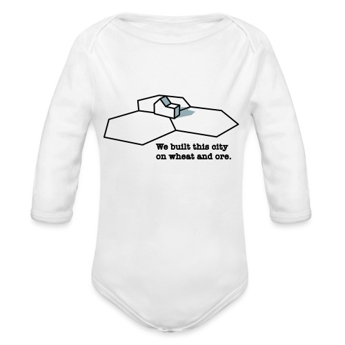 We Built This City On Wheat And Ore - Organic Long Sleeve Baby Bodysuit