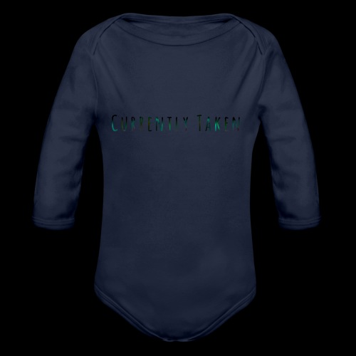 Currently Taken T-Shirt - Organic Long Sleeve Baby Bodysuit