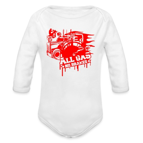 All Gas no Brakes - Organic Long Sleeve Baby Bodysuit
