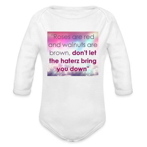 Haterz quote print - Organic Long Sleeve Baby Bodysuit
