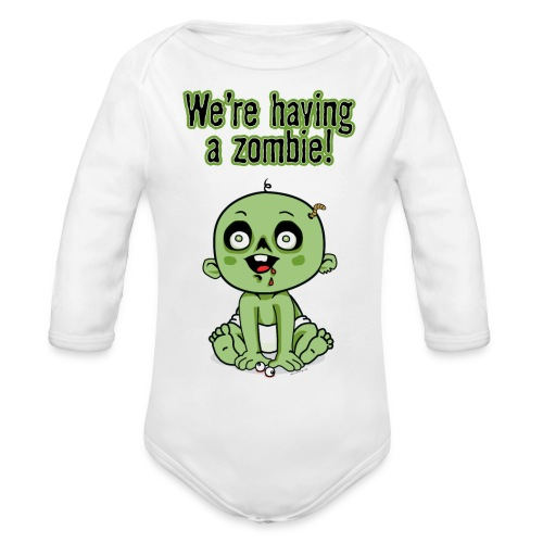 We're Having A Zombie! - Organic Long Sleeve Baby Bodysuit