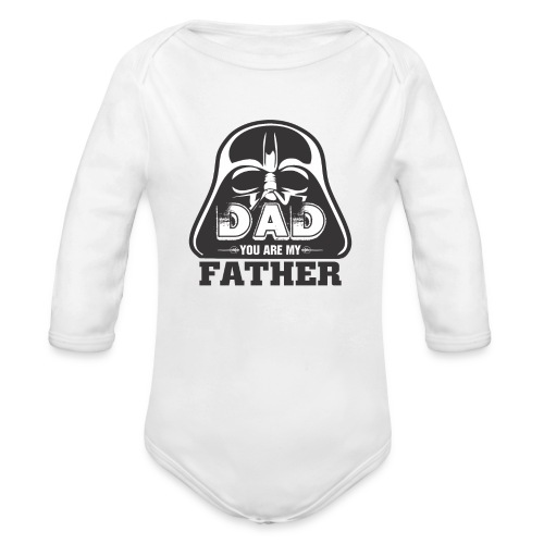 Dad You Are My Father, Happy Father's Day 2019 - Organic Long Sleeve Baby Bodysuit