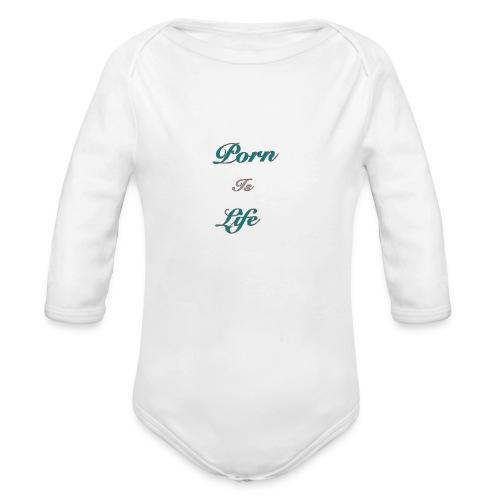 porn is life shirts - Organic Long Sleeve Baby Bodysuit