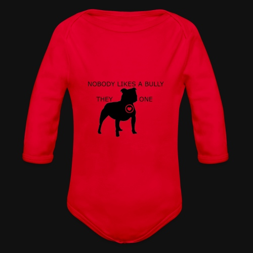 Nobody likes a Bully - Organic Long Sleeve Baby Bodysuit