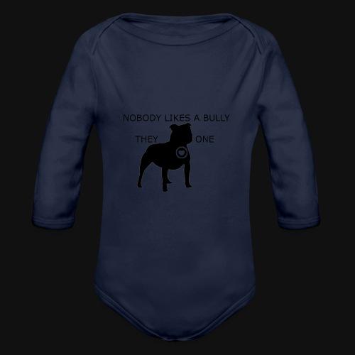 Nobody likes a Bully - Organic Long Sleeve Baby Bodysuit