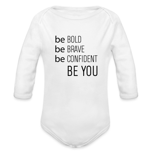 Be bold, brave, confident and yourself! - Organic Long Sleeve Baby Bodysuit