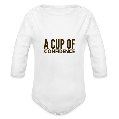 A Cup Of Confidence - Organic Long Sleeve Baby Bodysuit