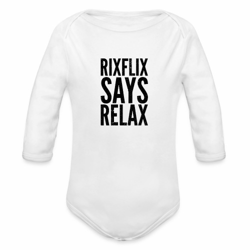 Says Relax - Organic Long Sleeve Baby Bodysuit