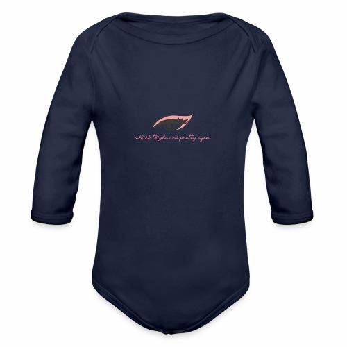 thick thighs & pretty eyes - Organic Long Sleeve Baby Bodysuit