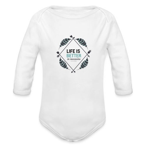 Life is Better in Mocassins - Organic Long Sleeve Baby Bodysuit