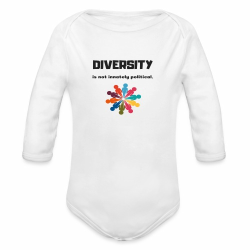 Diversity is not innately political - Organic Long Sleeve Baby Bodysuit