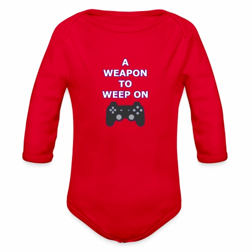 A Weapon to Weep On - Organic Long Sleeve Baby Bodysuit