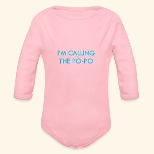 I'M CALLING THE PO-PO | ABBEY HOBBO INSPIRED - Organic Long Sleeve Baby Bodysuit