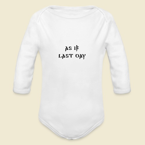 inspi shirt-1: as IF last day (black) - Organic Long Sleeve Baby Bodysuit