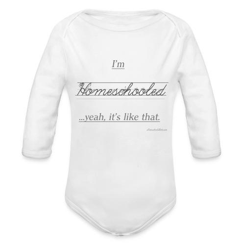 Yeah, It's Like That - Organic Long Sleeve Baby Bodysuit