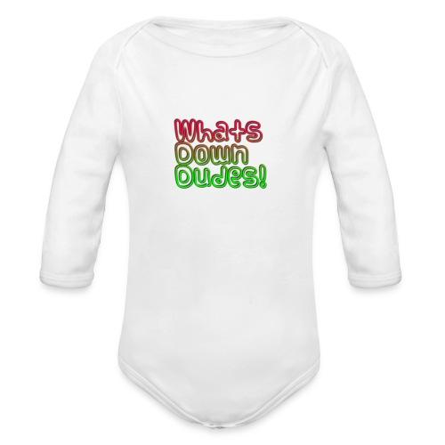 Whats Down DUDES!! - Organic Long Sleeve Baby Bodysuit