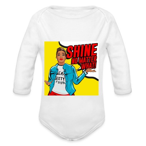 Shine No Matter What - Organic Long Sleeve Baby Bodysuit