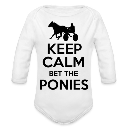 Keep Calm and Bet The Ponies - Standardbred - Organic Long Sleeve Baby Bodysuit