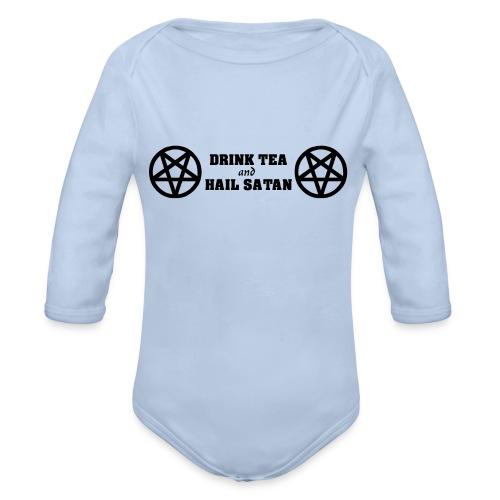 Drink Tea And Hail Satan - Organic Long Sleeve Baby Bodysuit