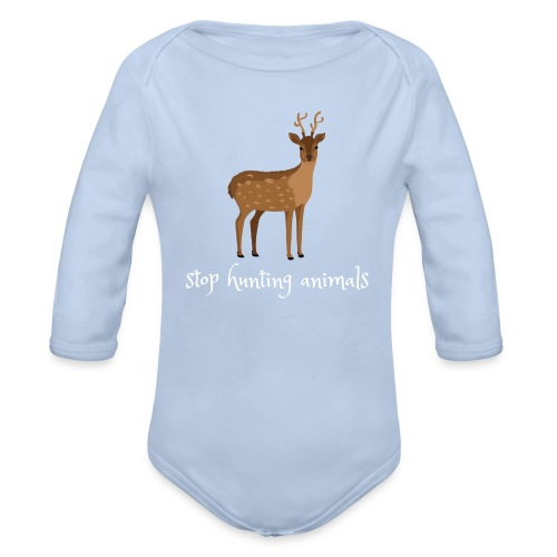 Stop Hunting Animals - Cute Unoffensive Deer - Organic Long Sleeve Baby Bodysuit