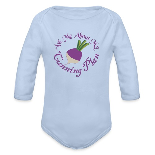 Ask Me About My Cunning Plan - Organic Long Sleeve Baby Bodysuit