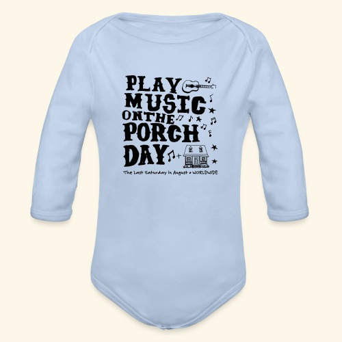 PLAY MUSIC ON THE PORCH DAY - Organic Long Sleeve Baby Bodysuit