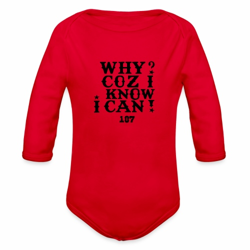 Why Coz I Know I Can 187 Positive Affirmation Logo - Organic Long Sleeve Baby Bodysuit