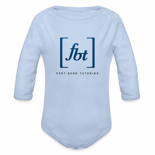 Fort Bend Tutoring Logo [fbt] - Organic Long Sleeve Baby Bodysuit