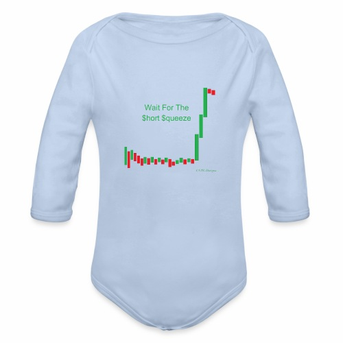 Wait for the short squeeze - Organic Long Sleeve Baby Bodysuit