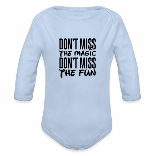 Don't Miss the Magic - Organic Long Sleeve Baby Bodysuit