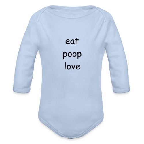 eat poop love products - Organic Long Sleeve Baby Bodysuit