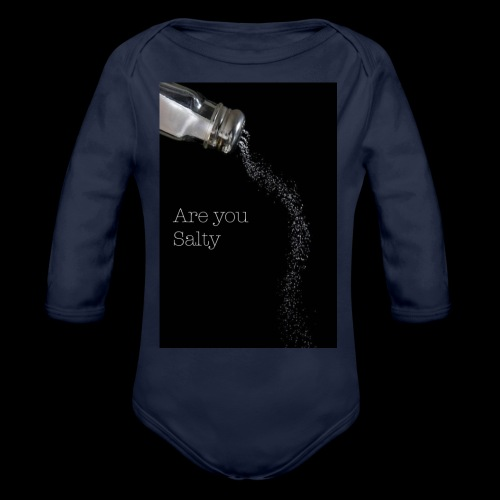 E1EC8123 AF44 4433 A6FE 5DD8FBC5CCFE Are you Salty - Organic Long Sleeve Baby Bodysuit