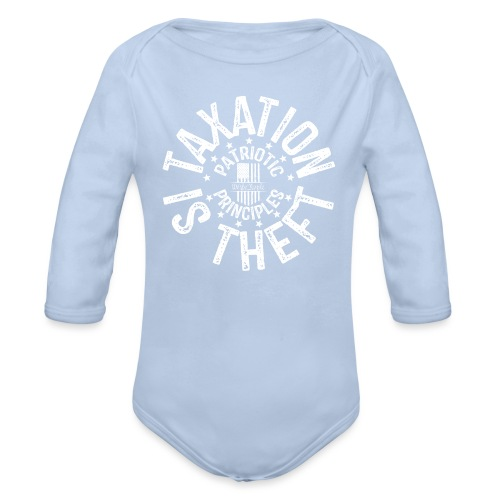 OTHER COLORS AVAILABLE TAXATION IS THEFT WHITE - Organic Long Sleeve Baby Bodysuit