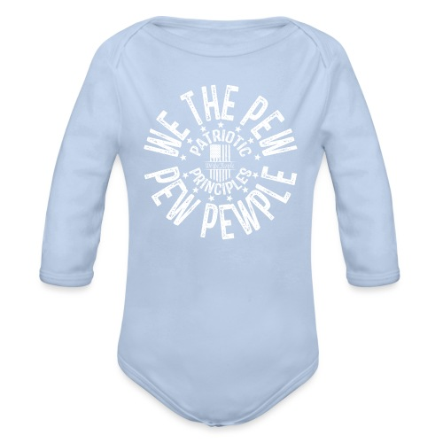 OTHER COLORS AVAILABLE WE THE PEW PEW PEWPLE W - Organic Long Sleeve Baby Bodysuit