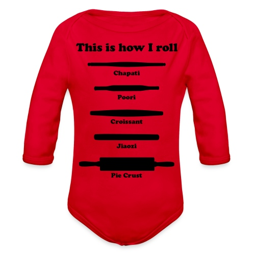 This is how I roll ing pins - Organic Long Sleeve Baby Bodysuit