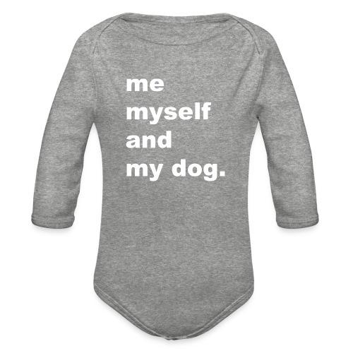Me Myself And My Dog - Organic Long Sleeve Baby Bodysuit