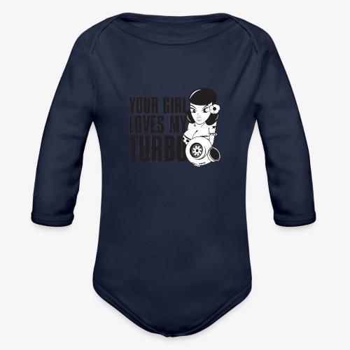 you girl loves my turbo - Organic Long Sleeve Baby Bodysuit