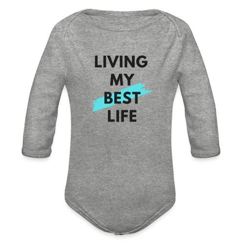 Living My Best Life - Organic Long Sleeve Baby Bodysuit