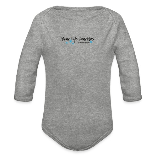 Your Life Sparkles Best Ever You tshirt - Organic Long Sleeve Baby Bodysuit