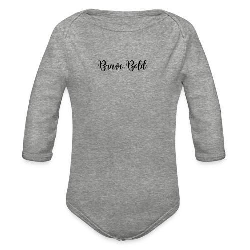 Brave. Bold. - Organic Long Sleeve Baby Bodysuit
