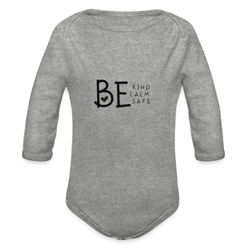 Be Kind, Be Calm, Be Safe - Organic Long Sleeve Baby Bodysuit