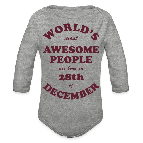 Most Awesome People are born on 28th of December - Organic Long Sleeve Baby Bodysuit