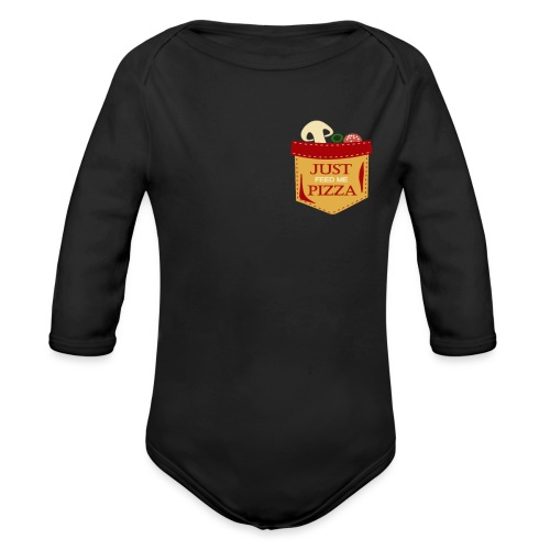 Just feed me pizza - Organic Long Sleeve Baby Bodysuit