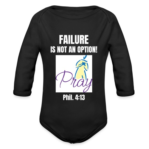 Failure Is NOT an Option! - Organic Long Sleeve Baby Bodysuit