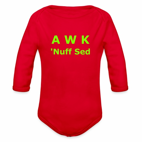 Awk. 'Nuff Sed - Organic Long Sleeve Baby Bodysuit